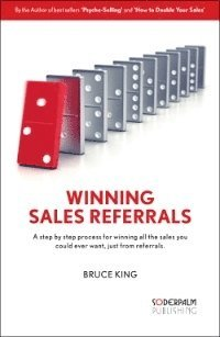 bokomslag Winning Sales Referrals - a step by step process for winning all the sales