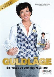 bokomslag Guldläge - så lyckas du som butikssäljare