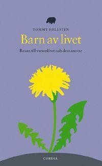 bokomslag Barn av livet : resan till vuxenlivet och dess ansvar