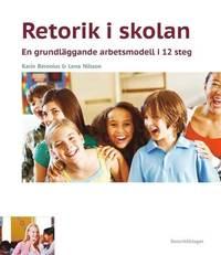 bokomslag Retorik i skolan : en grundläggande arbetsmodell i 12 steg
