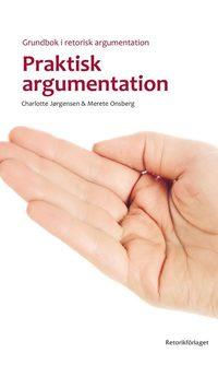 bokomslag Praktisk argumentation : grundbok i retorisk argumentation