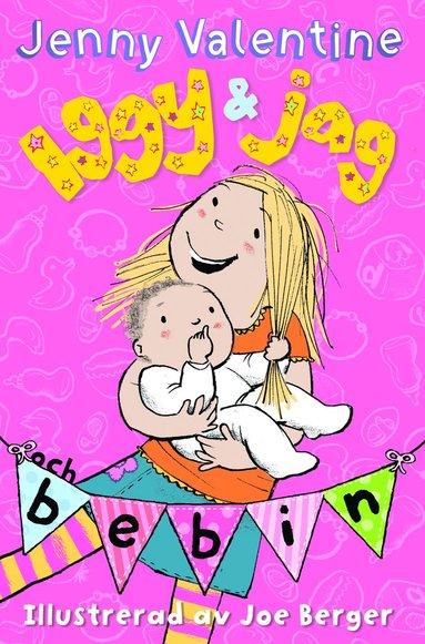 bokomslag Iggy & jag och bebin