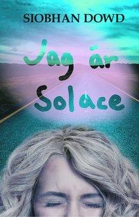 bokomslag Jag är Solace