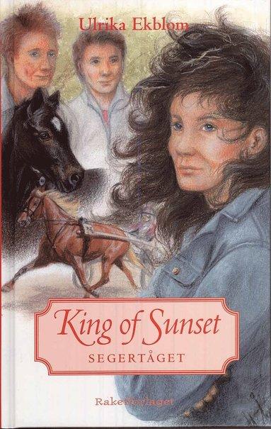 bokomslag King of Sunset : segertåget