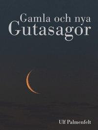bokomslag Gamla och nya Gutasagor