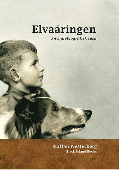 bokomslag Elvaåringen : en självbiografisk resa