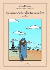 bokomslag På spaning efter den tid som flytt. D 1, Combray
