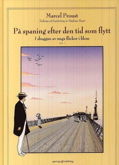 bokomslag På spaning efter den tid som flytt. D 2, I skuggan av unga flickor i blom. Vol 1