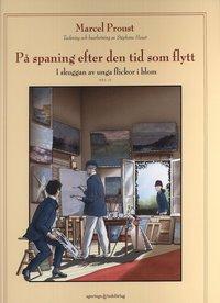 bokomslag På spaning efter den tid som flytt. D 3, I skuggan av unga flickor i blom. Vol 2