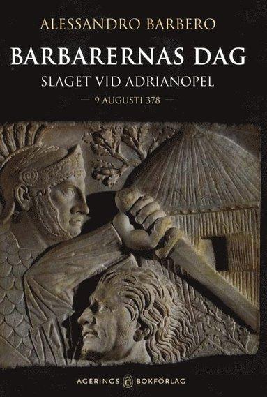 bokomslag Barbarernas dag : slaget vid Adrianopel