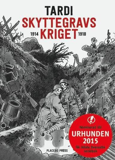 bokomslag Skyttegravskriget 1914-1918