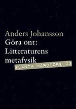 bokomslag Göra ont : litterär metafysik