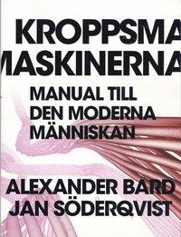 bokomslag Kroppsmaskinerna : manual till den moderna människan