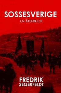 bokomslag Sossesverige : en återblick