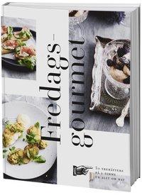 bokomslag Fredagsgourmet : 52 trerätters på 1 timme ur Allt om Mat