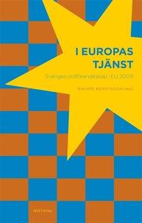 bokomslag I Europas tjänst : Sveriges ordförandeskap i EU 2009