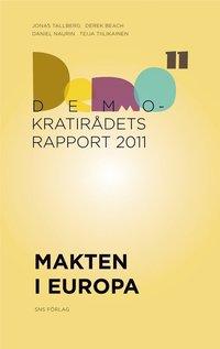 bokomslag Makten i Europa: Demokratirådets rapport 2011