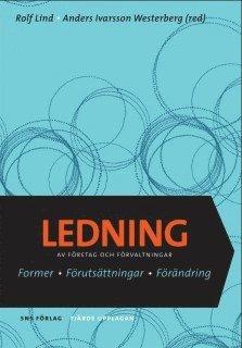 bokomslag Ledning av företag och förvaltningar - former, förutsättningar, förändring