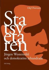 bokomslag Statsvetaren : Jörgen Westerståhl och demokratins århundrade