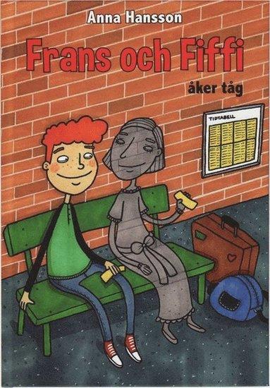 bokomslag Frans och Fiffi åker tåg