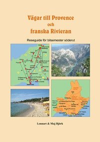 bokomslag Vägar till Provence och franska Rivieran : reseguide för bilsemester söderut