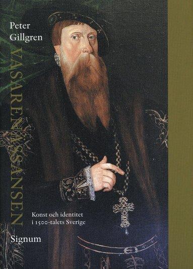 bokomslag Vasarenässansen :  konst och identitet i 1500-talets Sverige