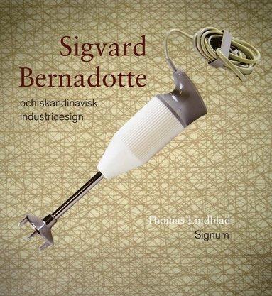 bokomslag Sigvard Bernadotte och skandinavisk industridesign