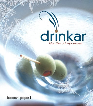 bokomslag Drinkar : klassiker och nya smaker