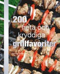 bokomslag 200 heta och kryddiga grillfavoriter