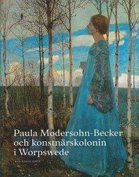 bokomslag Paula Modersohn-Becker och konstnärskolonin i Worpswede