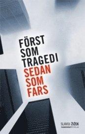 bokomslag Först som tragedi sedan som fars