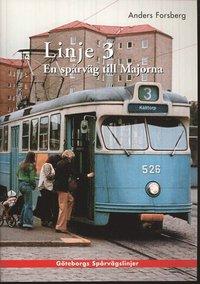 bokomslag Linje 3 : en spårväg till Majorna