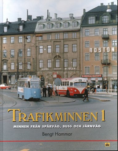 bokomslag Trafikminnen. 1, Minnen från spårväg, buss och järnväg