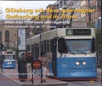 bokomslag Göteborg och dess spårvagnar : bilder från 2000-talets spårvägstrafik = Gothenburg and its Trams : a tram cavalcade from the 21'st century