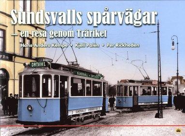 bokomslag Sundsvalls spårvägar : en resa genom Träriket