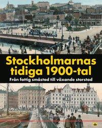 Stockholmarnas tidiga 1900-tal : från fattig småstad till växande storstad