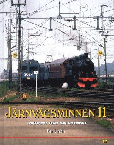 bokomslag Järnvägsminnen 11 : loktjänsten från min horisont