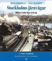 bokomslag Stockholms järnvägar: miljöer från förr och nu. D1. Västra stambanan