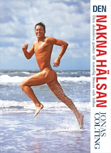 bokomslag Den Nakna Hälsan : den definitiva guiden till naturlig fitness