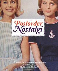 bokomslag Postordernostalgi : en härlig resa genom postordermodets historia