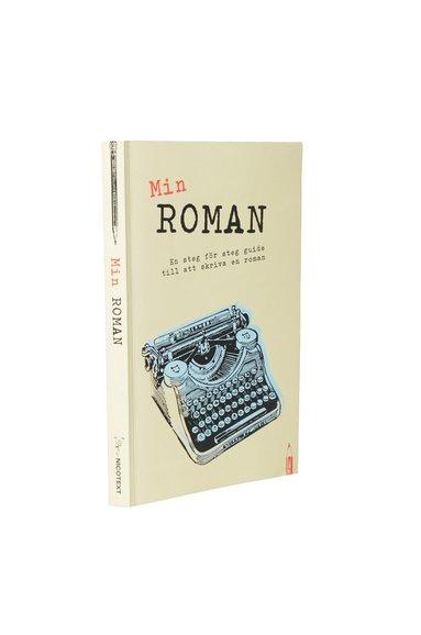 bokomslag Min roman : en steg-för-steg-guide till att skriva en roman