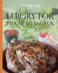 bokomslag Lergrytor, stekar och långkok