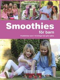 bokomslag Smoothies för barn : fruktdrinkar som 7-12-åringar kan göra själva