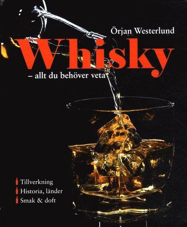 bokomslag Whisky : allt du behöver veta
