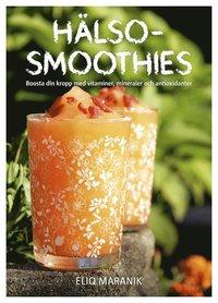 bokomslag Hälso-smoothies : boosta din kropp med vitaminer, mineraler och antioxidanter