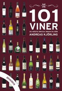 bokomslag 101 Viner du måste dricka innan du dör : 2014/2015
