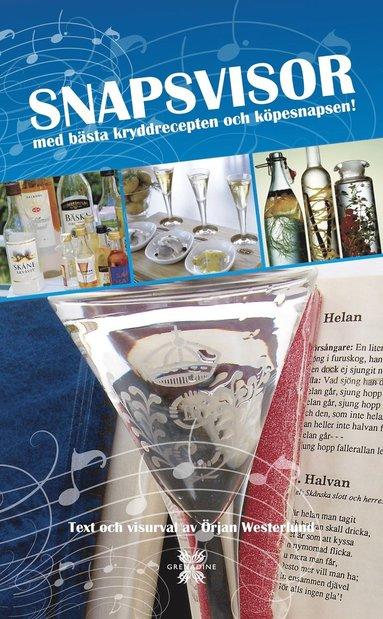 bokomslag Snapsvisor : med bästa kryddrecepten och köpesnapsen!
