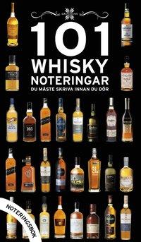 101 Whisky noteringar du måste skriva innan du dör : noteringsbok