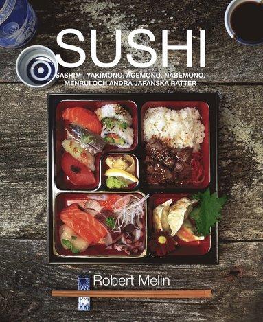bokomslag Sushi, sashimi, yakimono, agemono, nabemono, menrui & andra japanska rätter