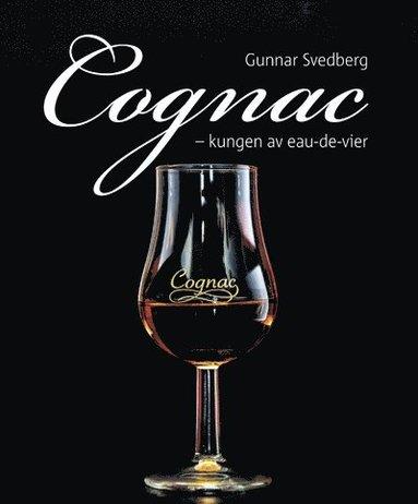 bokomslag Cognac : kungen av eau-de-vier